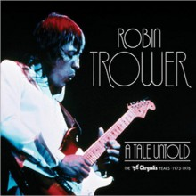ROBIN TROWER - A Tale Untold: The Chrysalis Years 1973-1976 [3CD]