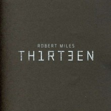 ROBERT MILES – Thirteen [CD] 2011