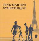 Pink Martini - Sympathique [CD]