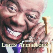 Louis Armstrong - What A Wonderful World (Japan UHQCD) 2017