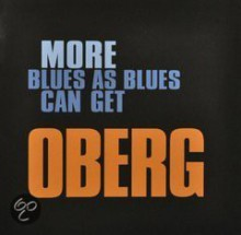OBERG - More Blues As Blues Can..[CD] 2011