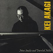 Kei Akagi - New Smiles and Traveled Miles (24K Gold CD)