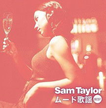 Sam Taylor - Kettei Ban!! Sam Taylor Mood Kayou Best (2CD) (Japan CD)