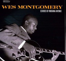 Wes Montgomery - Echoes Of Indiana Avenue [180g HQ 45RPM Vinyl 2LP] 2012
