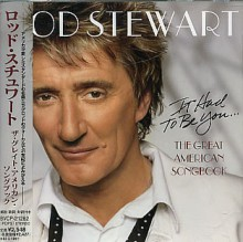 Rod Stewart - It Had To Be You...The Great American Songbook [Japan CD]