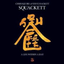 Squackett (Chris Squire & Steve Hackett) - A Life Within A Day [Vinyl LP] 2012