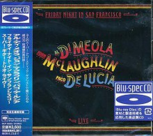AL DI MEOLA, JOHN MCLAUGHLIN & PACO DE LUCIA - Friday Night In San Francisco [Japan Blu-Spec CD]