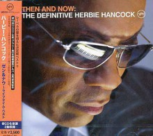 HERBIE HANCOCK - Then And Now [Japan CD]