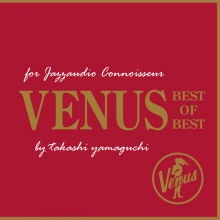 Various Artists - Venus Best of Best for Jazzaudio Connoisseur by Takashi Yamaguchi