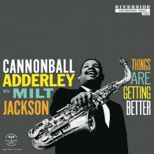 Cannonball Adderley With Milt Jackson - Things Are Getting Better (180g 45rpm Vinyl 2LP)