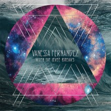 Vanessa Fernandez - When the Levee Breaks (180g 45rpm 3LP)