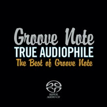 Various Artists - Groove Note True Audiophile 1 (Hybrid Multichannel SACD)