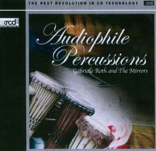 Gabrielle Roth & the Mirrors - Audiophile Percussions (XRCD2)