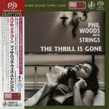 Phil Woods With Strings - The Thrill Is Gone (Japan SACD) 2014