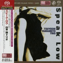 Tsuyoshi Yamamoto Trio - Speak Low (Japan Single-Layer SACD)