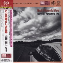Tsuyoshi Yamamoto Trio - What a Wonderful World (Japan SACD)